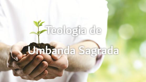 Teologia de Umbanda Sagrada - Turma II